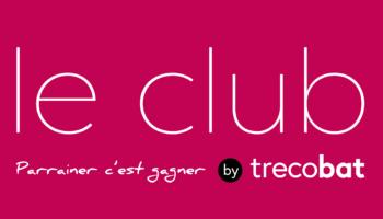 Le Club by Trecobat : Parrainez et gagnez 3000 points cadeaux !