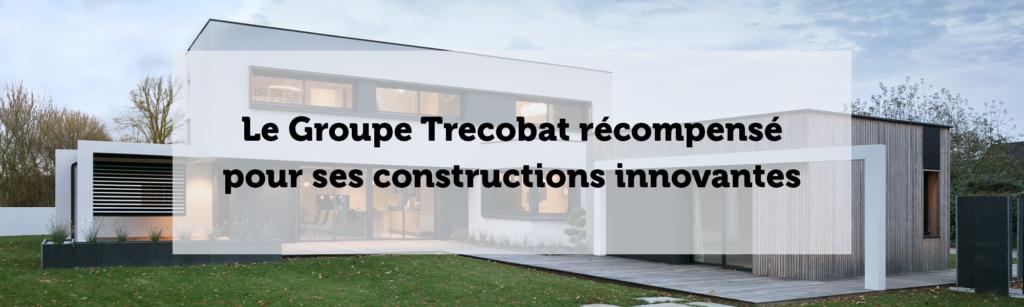 Le Groupe Trecobat récompensé pour ses constructions innovantes