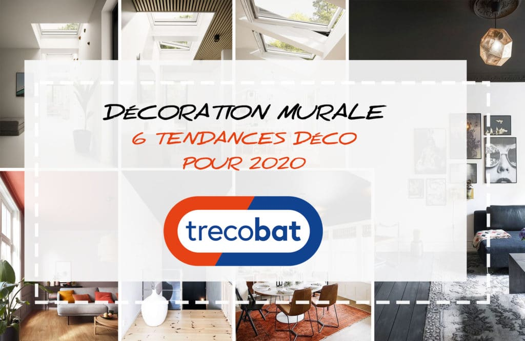 Décoration murale : 6 tendances déco pour 2020