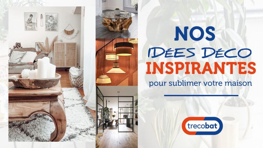 Decoration Maison Nos Idees Deco Inspirantes Pour 2020 Trecobat