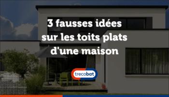 3 fausses idées sur les toits plats d'une maison