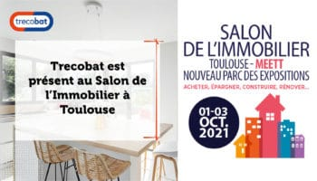 Trecobat est présent au Salon de l'Immobilier à Toulouse (31)